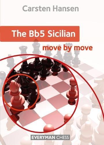 The Bb5 Sicilian: Move by Move por Carsten Hansen