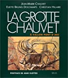 La grotte Chauvet a Vallon-Pont-d'Arc (Collection Arts rupestres) (French Edition) by Jean-Marie Chauvet (1995-08-02)