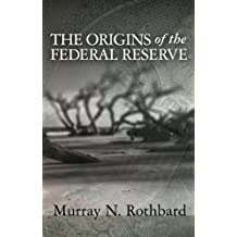 The Origins of the Federal Reserve (English Edition)