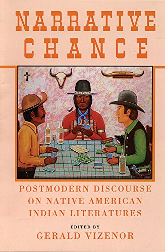 narrative-chance-postmodern-discourse-on-native-american-indian-literatures-american-indian-literatu