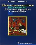 Alimentazione e nutrizione nell'anziano. valutazione, prevenzione e pratica clinica