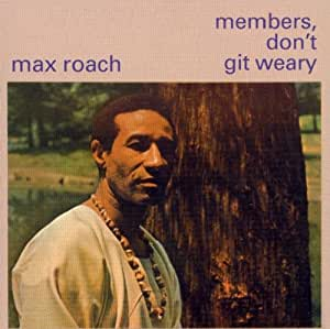 Members, Don't Git Weary [Import anglais]