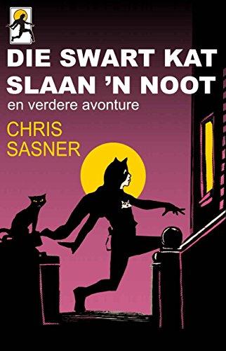 Die Swart Kat Slaan 'n Noot: en verdere avonture (Afrikaans Edition) por Chris Sasner
