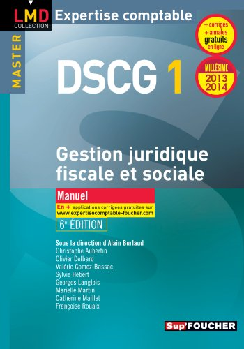 DSCG 1 Gestion juridique fiscale, fiscale et sociale manuel 6e édition Millésime 2013-2014
