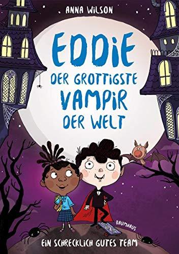 Eddie, der grottigste Vampir der Welt - Ein schrecklich gutes Team: Band 2