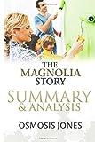 The Magnolia Story: Summary & Analysis