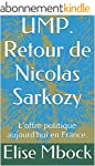 UMP. Retour de Nicolas Sarkozy: L'off...