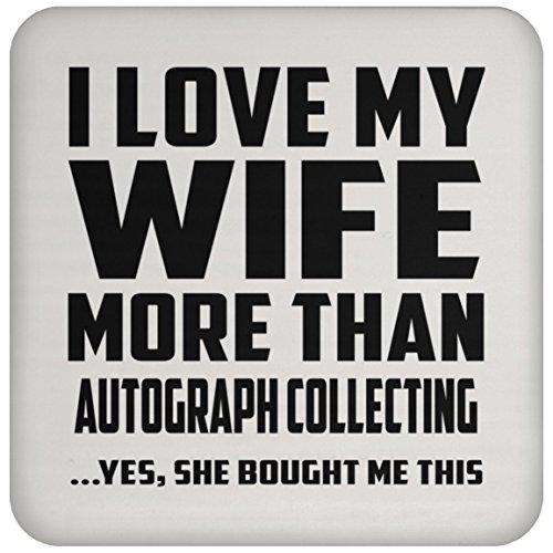Mann Untersetzer, ich liebe meine Frau mehr als Autogramm, Sammeln... Ja, Sie mir dieser gekauft–Untersetzer, Untersetzer, beste Geschenk für Ehemann, ihn, Männer, Mann aus Frau, Herren, Lover