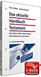 Das aktuelle Handbuch Testament inkl. E-Book: Den Letzten Willen selbst verfassen; Ohne Rechtsanwalt, ohne Notar
