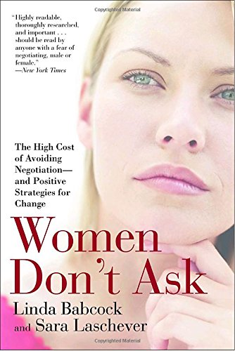 women-dont-ask-the-high-cost-of-avoiding-negotiation-and-positive-strategies-for-change