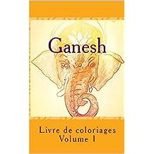 Ganesh: Livre de coloriages volume 1