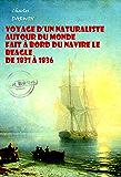 Voyage d'un naturaliste autour du monde  fait à bord du navire le Beagle de 1831 à 1836 (avec Illustrations): Edition intégrale
