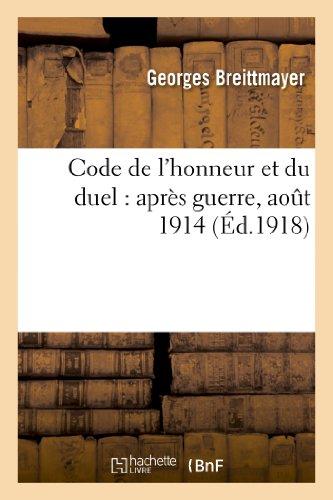 Code de l'honneur et du duel : après guerre, août 1914 par Georges Breittmayer
