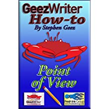 GeezWriter How-To: Point of View: An Author's Guide to Finessing Compelling Story Character Perspectives