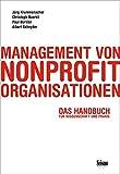Management von Nonprofit-Organisationen: Das Handbuch für Wissenschaft und Praxis
