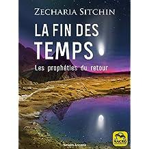 La fin des temps: Les prophéties du retour (Savoirs Anciens)