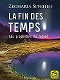 La fin des temps - Les prophéties du retour (Savoirs Anciens) - Format Kindle - 9788828501961 - 12,99 €