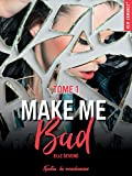 make me bad tome 1