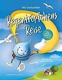 Regentröpfchens Reise: Ein Kinderbuch von Iris Gottschlich
