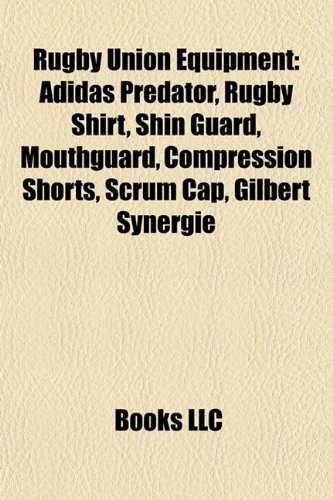 Rugby Union Equipment: adidas Predator, Rugby Shirt, Shin Guard, Mouthguard, Compression Shorts, Scrum Cap, Gilbert Synergie