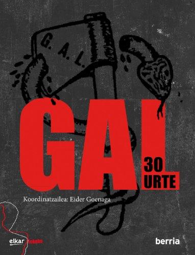 Gal 30 urte (Lekuko) (Basque Edition) por Batzuen artean