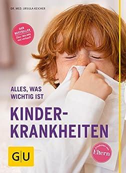 Kinderkrankheiten: Alles, was wichtig ist (GU Alles was wichtig ist) von [Keicher, Dr. med. Ursula]