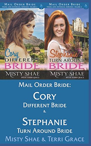 Mail Order Bride: Cory - Different Bride and Stephanie Turn Around Bride (Young Love Historical Romance Vol II)