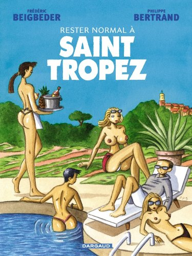 Rester normal, tome 1 : A Saint-Tropez
