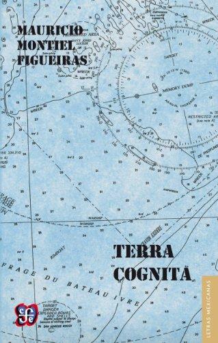 Terra cognita (Letras Mexicanas) por Mauricio Montiel Figueiras