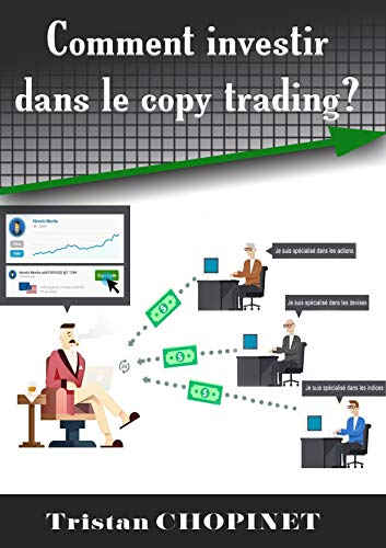 Comment investir dans le copy trading ? (French Edition)