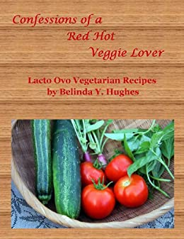 confessions of a red hot veggie lover 2 lacto ovo vegetarian recipes english edition ebook. Black Bedroom Furniture Sets. Home Design Ideas