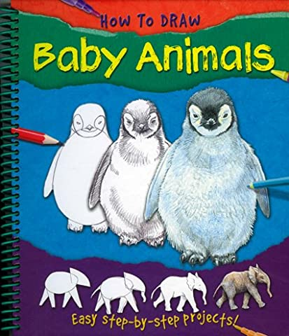 How to Draw Baby Animals (How to Draw (Miles Kelly Publishing))