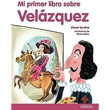Mi primer libro sobre Velázquez (Literatura Infantil (6-11 Años) - Mi Primer Libro)