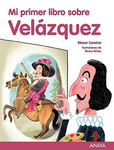 Portada del libro Mi primer libro sobre Velázquez (Literatura Infantil (6-11 Años) - Mi Primer Libro)