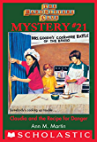 The Baby-Sitters Club Mystery #21: Claudia and the Recipe for Danger (The Baby-Sitters Club Mysteries)