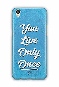 YuBingo You Live Only Once Designer Mobile Case Back Cover for Oppo F1 Plus