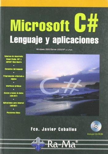 Microsoft C#. Lenguaje y aplicaciones.