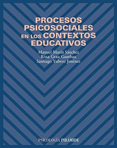 Procesos psicosociales en los contextos educativos (Psicología) por Manuel Marín Sánchez