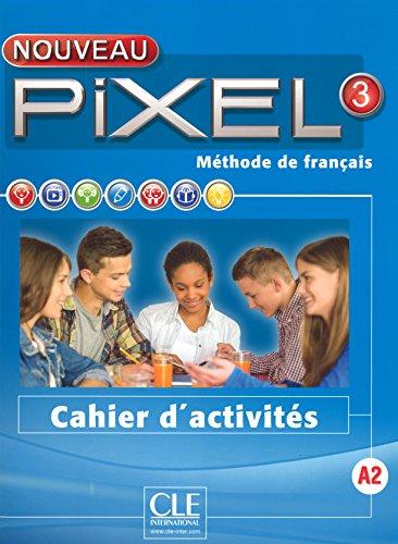 Nouveau Pixel: Cahier d'activites 3 par Celine Himber, Marie-Laure Poletti