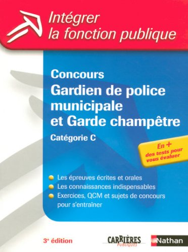 Concours Gardien de police municipale et Garde champtre : Catgorie C (Ancienne dition)