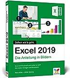 Excel 2019: Die Anleitung in Bildern. Komplett in Farbe. Für alle Einsteiger geeignet.