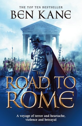 The Road to Rome: (The Forgotten Legion Chronicles No. 3) (Forgotten Legion Chronicles 3)