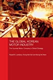 Image de The Global Korean Motor Industry: The Hyundai Motor Company's Global Strategy