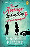 I'm an Average Looking Boy… Will You Be My Girlfriend?