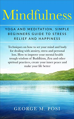 Mindfulness: Yoga And Meditation, Simple Beginners Guide To ...