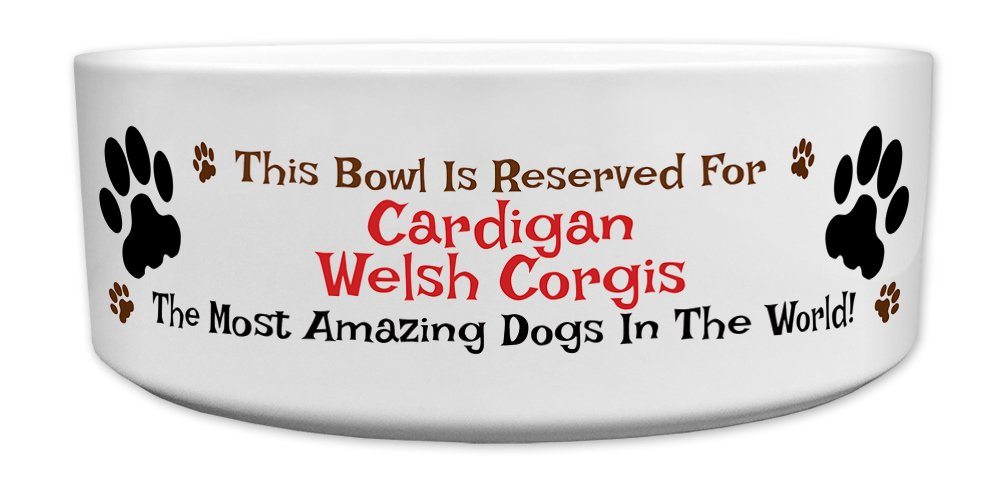 'This Bowl Is Reserved For Cardigan Welsh Corgis, The Most Amazing Dogs In The World!', Fun Dog Breed Specific Text Design, Good Quality Ceramic Dog Bowl, Size 176mm D x 72mm H approximately.