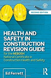 Health and Safety in Construction Revision Guide: for the NEBOSH National Certificate in Construction Health and Safety by Ed Ferrett (2015-09-14)