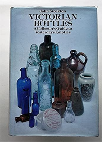 Victorian Bottles: A Collector's Guide to Yesterday's