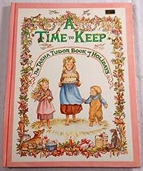 A Time to Keep The Tasha Tudor Book of Holidays