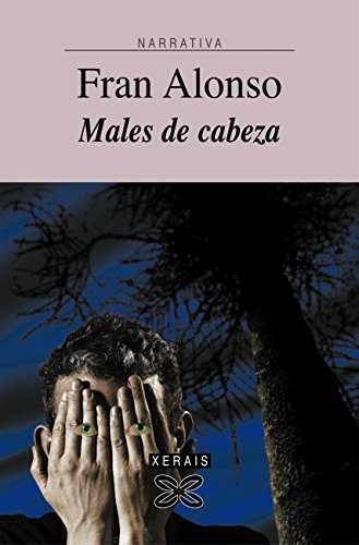 Males de cabeza (Edición Literaria - Narrativa E-Book) (Galician Edition) por Fran Alonso